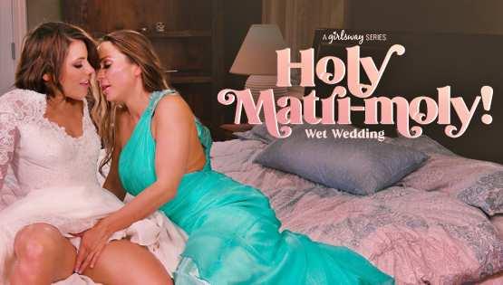 GirlsWay – Adriana Chechik, Abigail Mac – Holy Matri-Moly!: Wet Wedding