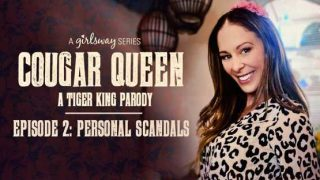 GirlsWay – Cougar Queen: A Tiger King Parody – Episode 2 – Personal Scandals – Cherie DeVille, Aaliyah Love, Scarlett Sage, Lexi Luna
