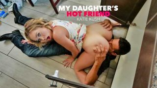 My Daughters Hot Friend – Katie Kush – Katie Kush Get Ass Licked By Friends Daddy