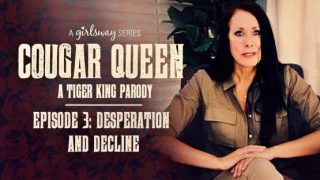 GirlSway – Cougar Queen: A Tiger King Parody – Episode 3 – Desperation And Decline – Reagan Foxx, Whitney Wright, Kira Noir, Gianna Dior