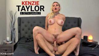 KinkyBites – Kenzie Taylor – Breaking In: Seth Gamble Dominates Kenzie Taylor